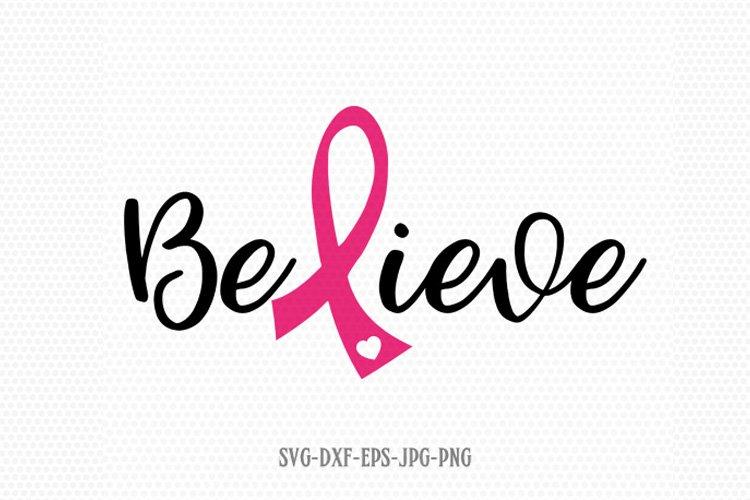 Believe svg, Cancer Ribbon SVG, Cancer Survivor svg