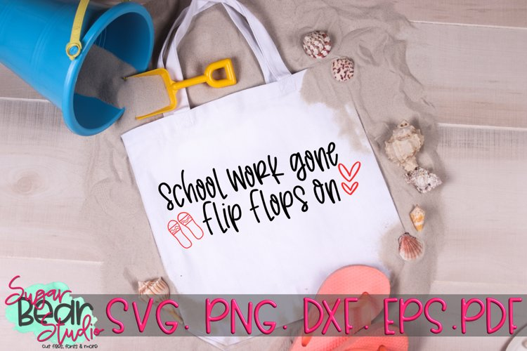 School Work Gone Flip Flops On - A Teacher SVG example image 1