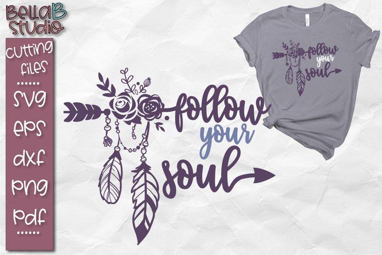 Follow Your Soul SVG, Boho SVG File, Tribal, Feathers