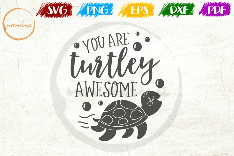 You Are Turtley Awesome Mother's Day Quote Art example image 1