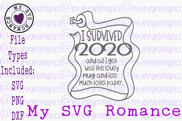 I Survived 2020 & All I Got Was This Lousy Mug SVG PNG DXF
