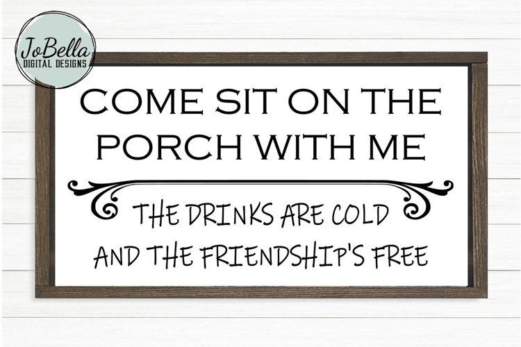 Come Sit On The Porch SVG, Sublimation Design and Printable