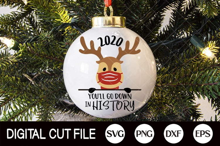 2020,You'll Go Down In History SVG, Christmas Mask Ornament example image 1