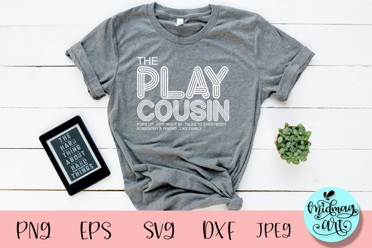 The play cousin svg, sister shirt svg example image 1