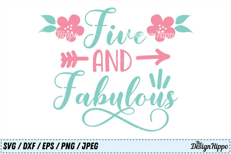 Five And Fabulous Svg Fifth Birthday Svg 5th Birthday Svg 128934 Cut Files Design Bundles