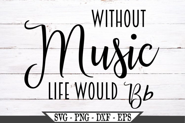 Life Without Music SVG DXF Graphic Art Cut Files