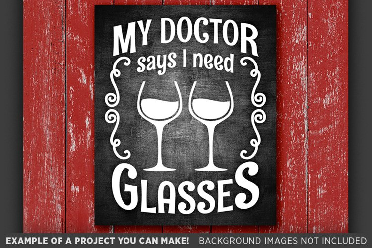 Wine Glass Svg - My Doctor Says I Need Glasses SVG File 626 example image 1