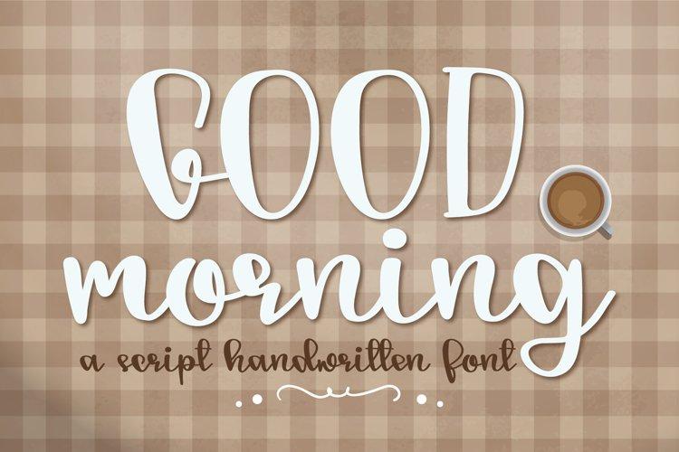 Good morning - A script handwritten font example image 1