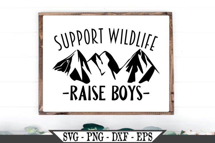 Support Wildlife Raise Boys Funny Mom SVG Design example image 1
