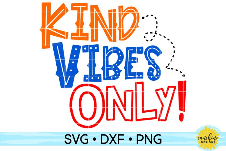 KIND VIBES ONLY | KINDNESS | ANTI-BULLYING | SVG DXF PNG