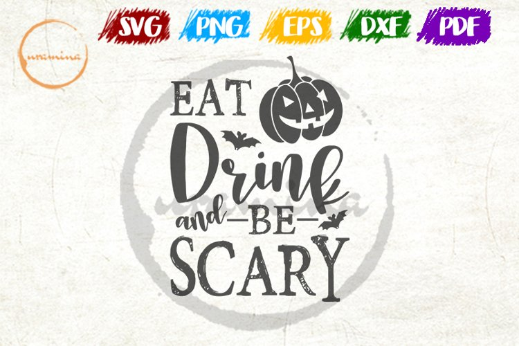Eat Drink &Be Scary Cut Files and Printable Files. SVG, PDF