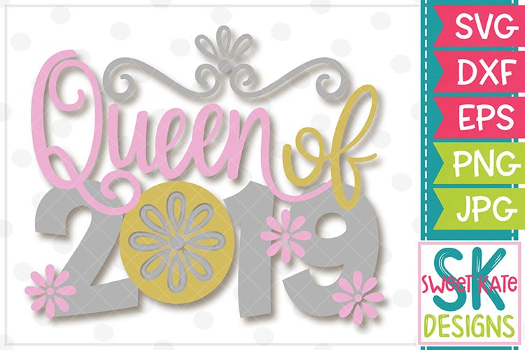 Queen of 2019 SVG DXF EPS PNG JPG example image 1