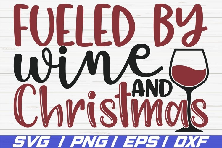 Fueled By Wine And Christmas SVG / Cut File / Cricut example image 1