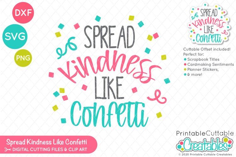 Spread Kindness Like Confetti SVG File