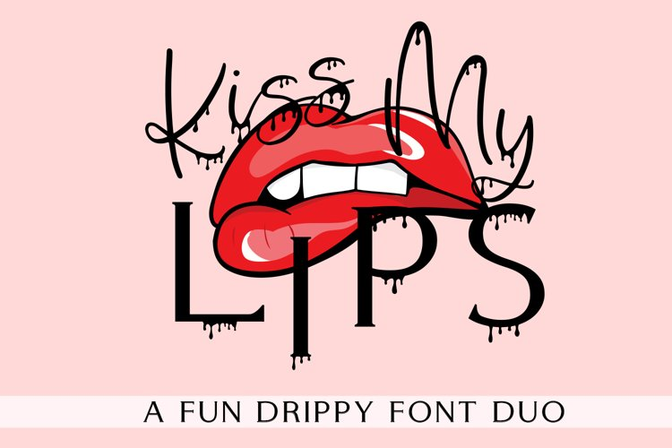 Kiss My Lips - Dripping Font Duo example image 1