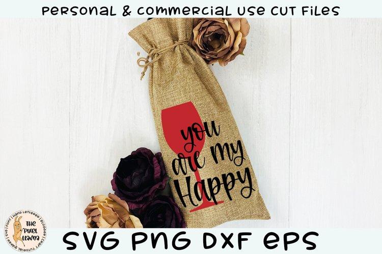 You Are My Happy Valentine Wine SVG