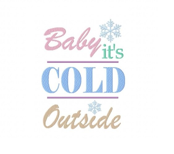 Baby It's Cold Outside Machine Embroidery Design 2 sizes example image 1
