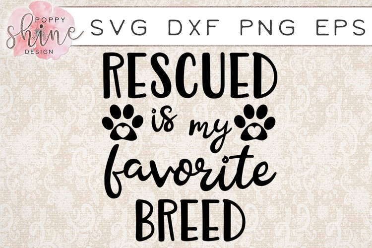 Rescued Is My Favorite Breed SVG PNG EPS DXF Cutting Files