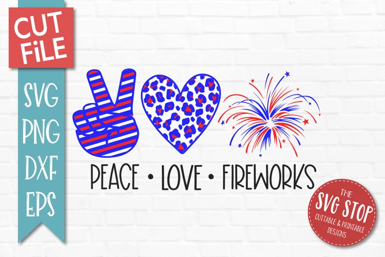 Peace Love Fireworks SVG, PNG, DXF, EPS