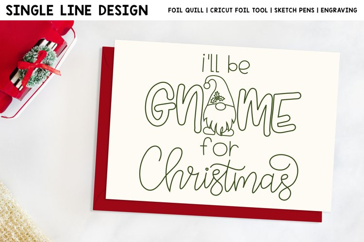 Ill Be Gnome For Christmas Single Line Design For Foil Quill example image 1