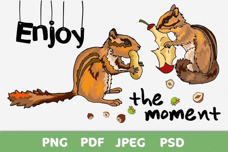 Chipmunks eat. Lettering enjoy the moment