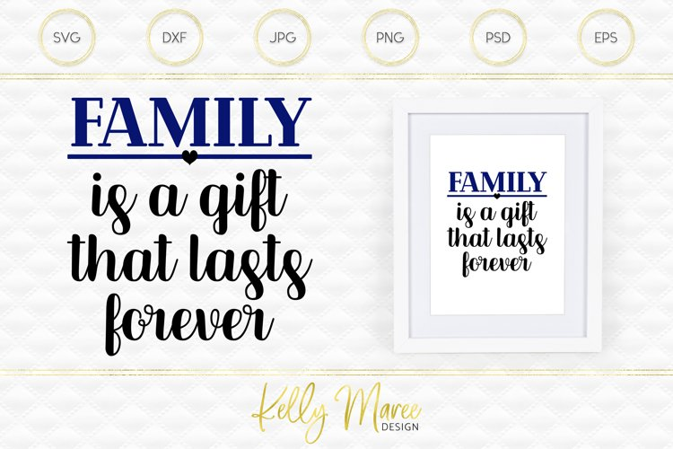 Family Is A Gift That Lasts Forever SVG example image 1