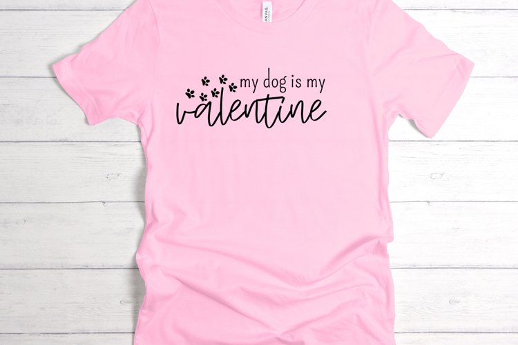 My dog is my valentine svg, png, Valentines Day cut file