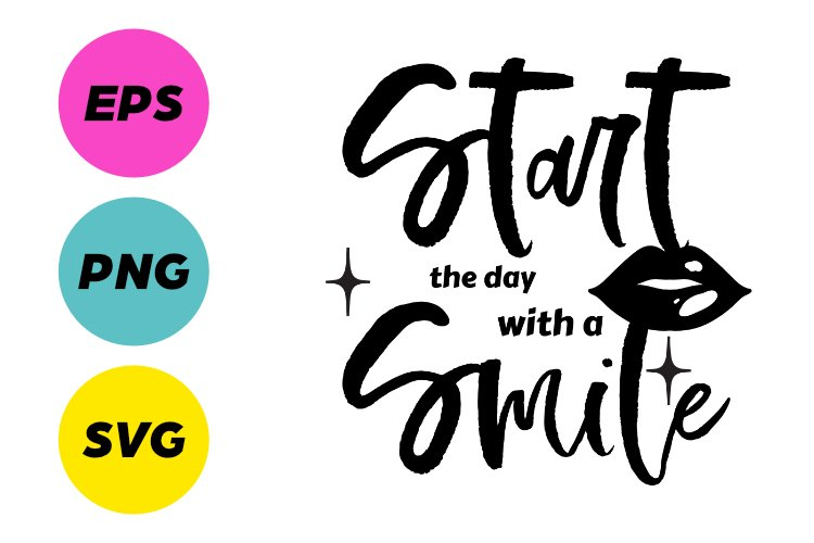 Start The Day With A Smile SVG Crafting File example image 1