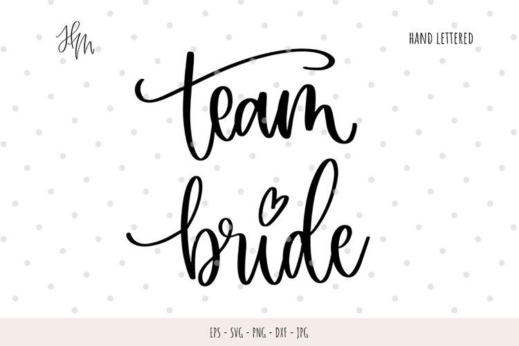 Team Bride cut file SVG DXF EPS PNG JPG example image 1