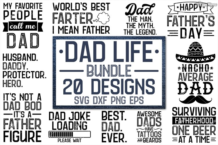 Dad Life Bundle - 20 Funny Dad Quotes SVG DXF PNG Cut Files