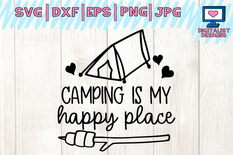 camping is my happy place, camping svg, summer svg, camping shirt, happy camper svg, happy campers, cricut, silhouette, vector, tent svg