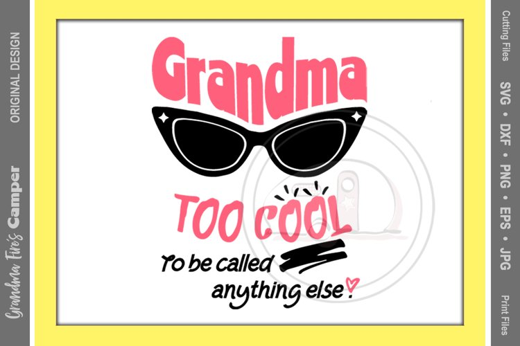 Mother's Day SVG, Grandma Too Cool To Be Called Anything Else example image 1