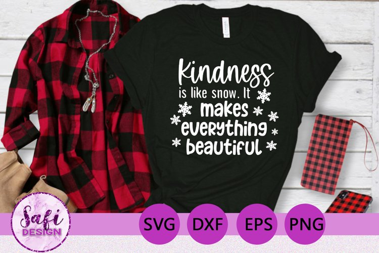 Kindness is Like Snow Cut File - SVG DXF EPS PNG example image 1