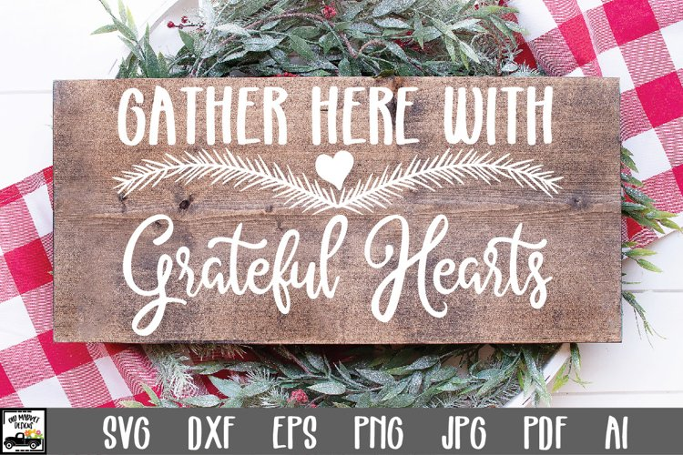 Christmas SVG Cut File -Gather Here with Grateful Hearts SVG example image 1
