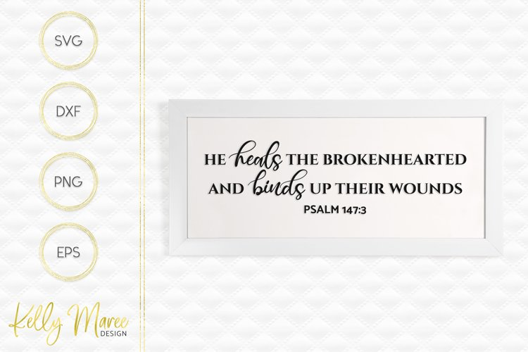 He Heals The Brokenhearted - Psalm 147-3 SVG