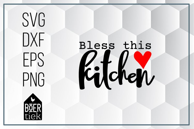 Bless this kitchen, home quote, SVG cutting file