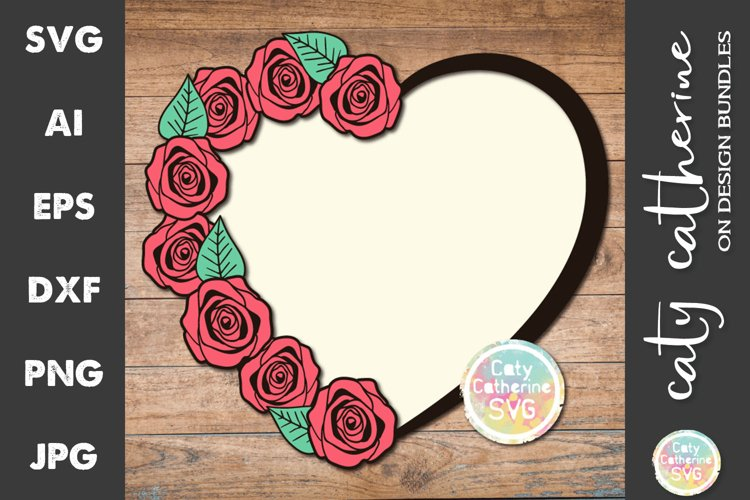 Download Roses With Leaves Love Heart Frame Svg Cut File 645478 Svgs Design Bundles
