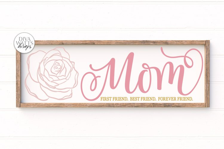 Mom First Friend. Best Friend. Forever Friend. |Mothers Day