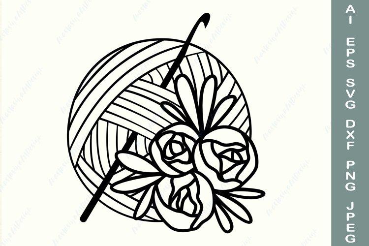 Crochet svg, Floral yarn ball svg, Crochet hook dxf example image 1