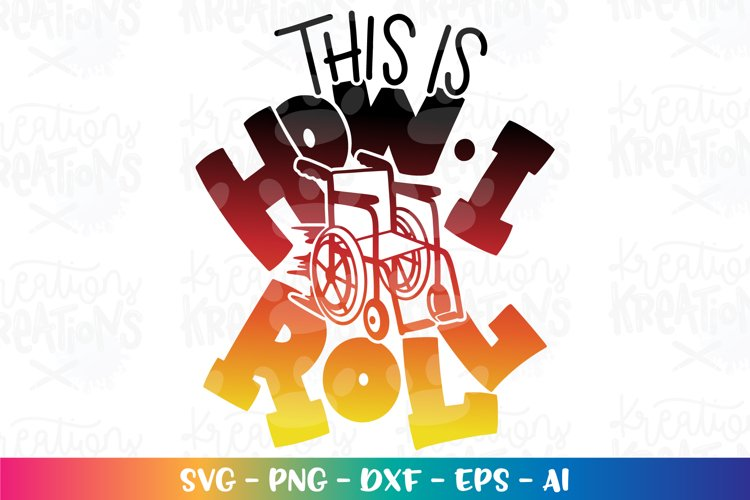 General svg This is how I roll svg wheelchair motivation