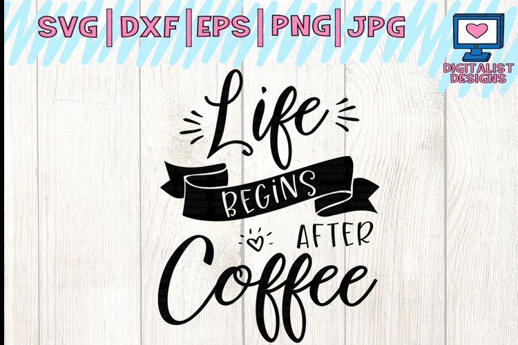 life begins after coffee svg, coffee svg, coffee quotes example image 1