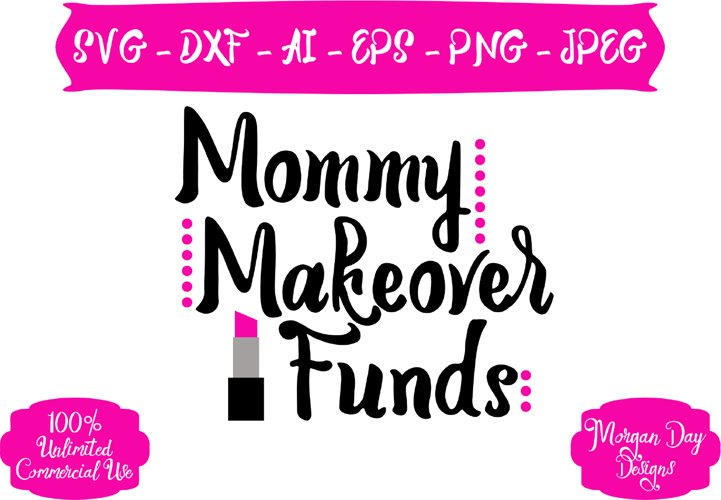 Mommy Makeover Funds SVG example image 1