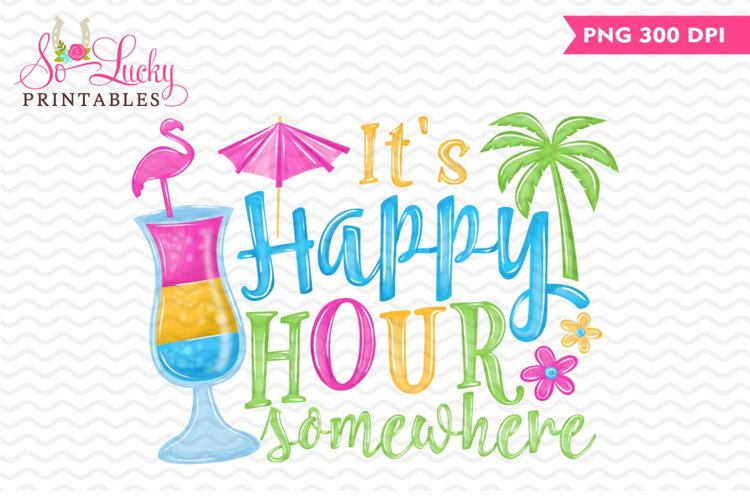 It's happy hour somewhere printable sublimation design example image 1