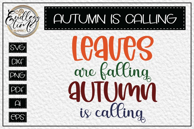 Leaves are Falling Autumn Is Calling SVG- a Fun Fall SVG example image 1