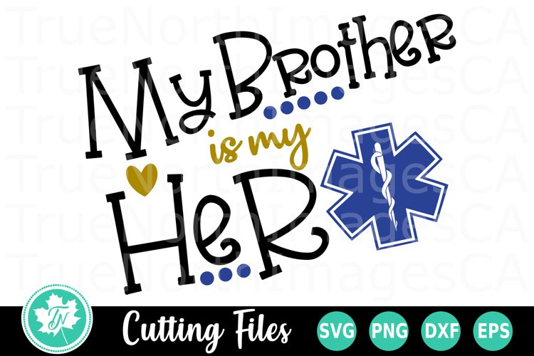Paramedic SVG | EMT SVG | My Brother is my Hero SVG example image 1