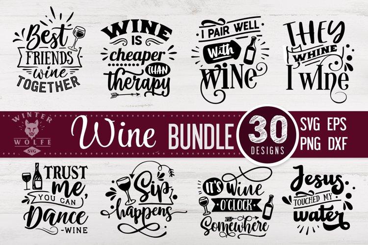 Wine Bundle 30 designs SVG EPS DXF PNG