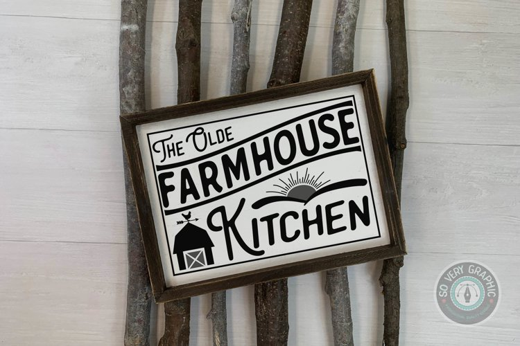 The Olde Farmhouse Kitchen Vintage Sign SVG Cut File