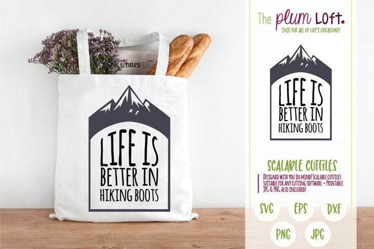Life is better in hiking boots - SVG