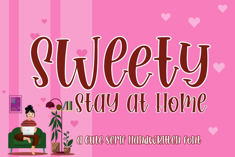 Sweety Stay at Home Cute Serif Handwritten Font example image 1
