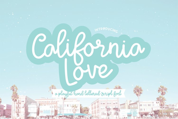 CALIFORNIA LOVE a Playful Script Font example image 1